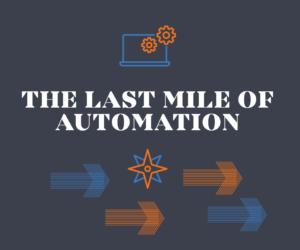 Last Mile of Automation